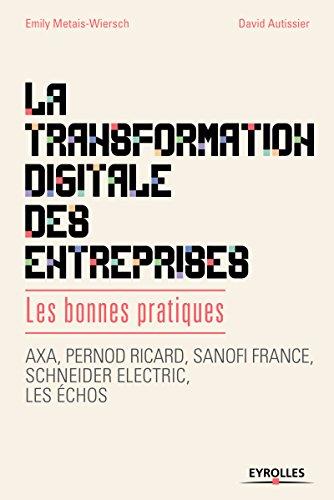 la-transformation-digitale-des-entreprises-les-bonnes-pratiques-axa-pernod-ricard-sanofi-france-schn