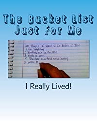 The Bucket List Just For Me: 100 Things I Want To Do Before I Die: Volume 2