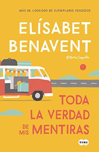 Toda la verdad de mis mentiras (Femenino singular) por Elísabet Benavent