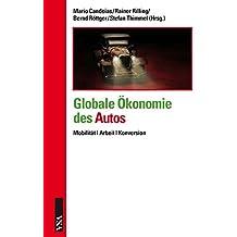 Globale Ökonomie des Autos: Mobilität | Arbeit | Konversion