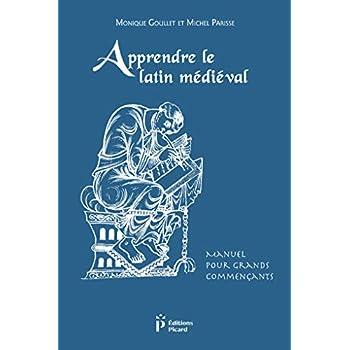 Apprendre le Latin Médiéval. Manuel pour Grands Commencants. Troisieme Edition Revue et Corrigee.