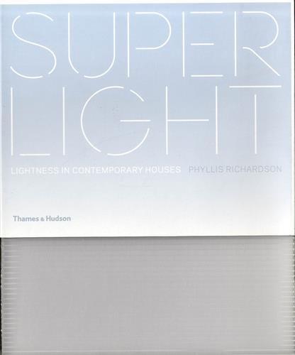 Superlight : Lightness in Contemporary Houses