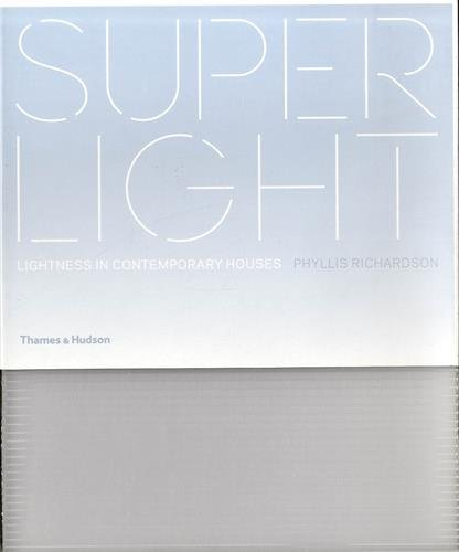 Superlight : Lightness in Contemporary Houses par Phyllis Richardson