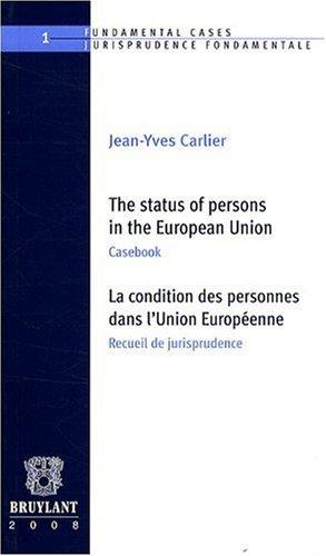The status of persons in the European Union/La condition des personnes dans l'Union Européenne