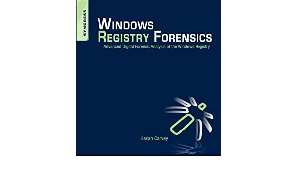 Windows Registry Forensics: Advanced Digital Forensic Analysis of ...