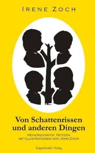 Von Schattenrissen und anderen Dingen: Heinersdorfer Notizen mit Illustrationen von Jörg Zoch