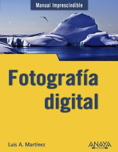 Descargar Libro Fotografía digital (Manuales Imprescindibles) de Luis Alberto Martínez