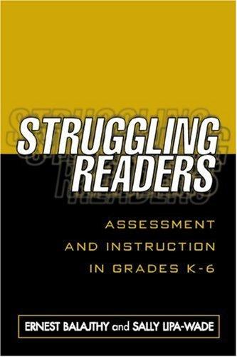 Struggling Readers: Assessment and Instruction in Grades K-6 by Ernest Balajthy EdD (2003-04-04)