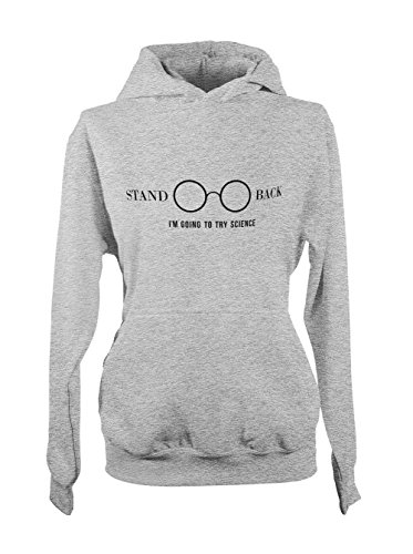 Stand Back I'm Going To Try Science Amusant Cool Femme Capuche Sweatshirt Gris