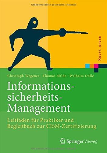 Informationssicherheits-Management-Leitfaden-fr-Praktiker-und-Begleitbuch-zur-CISM-Zertifizierung-Xpertpress