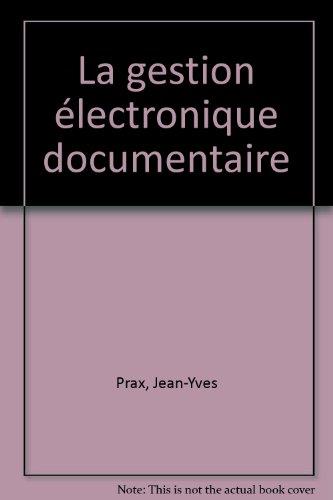 La gestion électronique documentaire par Jean-Yves Prax