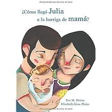 ¿Cómo llegó Julia a la barriga de mamá?
