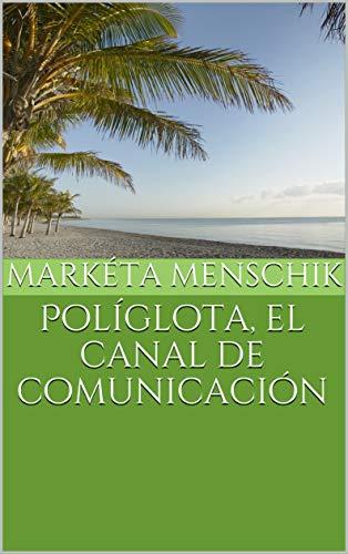 Políglota, el canal de comunicación por Markéta Menschik