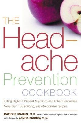[(Headache Prevention Cookbook: Eating Right to Prevent Migraines and Other Headaches)] [Author: David R Marks] published on (March, 2001)