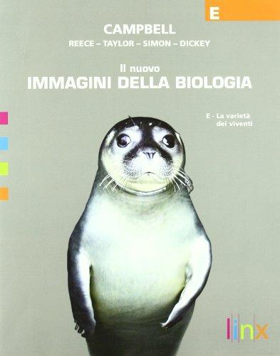 Il nuovo immagini della biologia. Vol. E: La varietà dei viventi. Per le Scuole superiori. Con espansione online