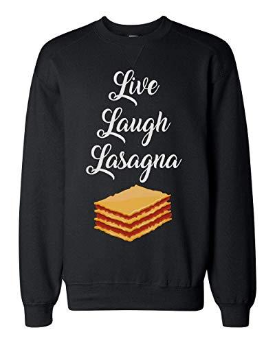 Finest Prints Live Laugh Lasagna Delicious Lasagna Design Unisex Sweatshirt Medium Junk-food-print-pullover