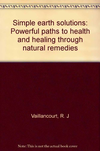 simple-earth-solutions-powerful-paths-to-health-and-healing-through-natural-remedies