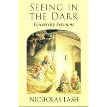 Seeing in the Dark: University Sermons