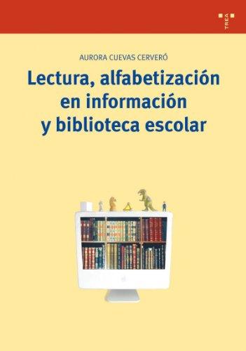 Lectura, alfabetización en información y biblioteca escolar (Biblioteconomía y Administración Cultural)