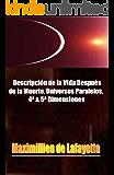 Descripción de la Vida Después de la Muerte, Universos paralelos, 4ª  & 5ª Dimensiones. (Las Enseñanzas Secretas de los Maestros Ilustrados) (Spanish Edition)