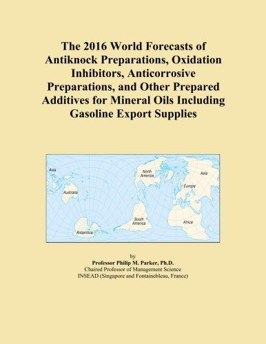 the-2016-world-forecasts-of-antiknock-preparations-oxidation-inhibitors-anticorrosive-preparations-a