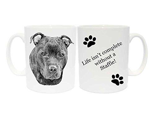 Staffordshire Bull Terrier Tasse Geschenk mit 6verschiedenen Beschriftungen, keramik, Life isn't complete without a Staffie! (Meine Einzige Tasse Kaffee)