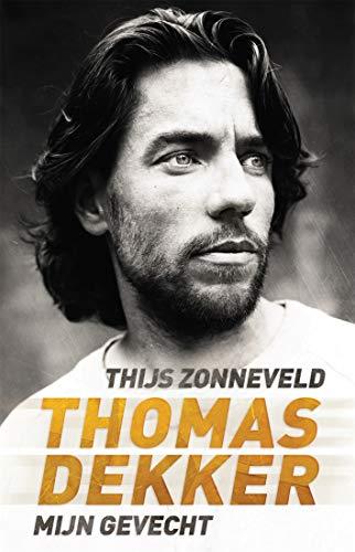Thomas Dekker: mijn gevecht (Dutch Edition) por Thijs Zonneveld