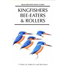 Kingfishers, Bee-eaters and Rollers: A Handbook (Helm Identification Guides) by C. Hilary Fry (1999-10-29)