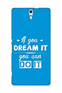 Amez If you can Dream it You can do it Back Cover For Sony Xperia C5