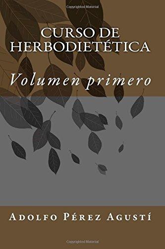 Curso de herbodietética: Volumen primero: Volume 1 (Curso formativo)