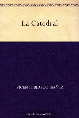 La Catedral eBook: Ibañez, Vicente Blasco: Amazon.es: Tienda Kindle