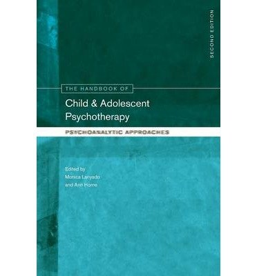 [(The Handbook of Child and Adolescent Psychotherapy: Psychoanalytic Approaches)] [Author: Monica Lanyado] published on (August, 2009)