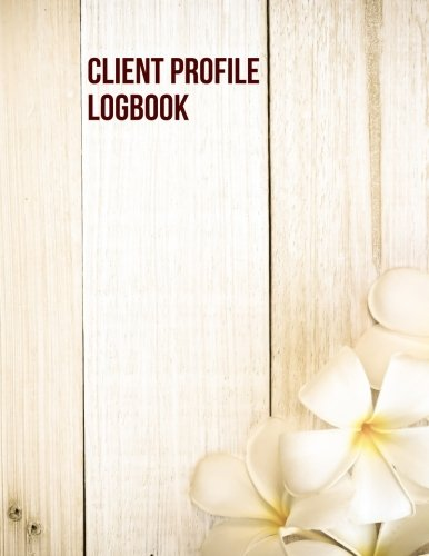 Client Profile Logbook: Customer Appointment Management System Log Book, Client Information Keeper, Record Keeping & Organization, For Businesses, ... Paperback (Business Stationary, Band 10) - Log-system