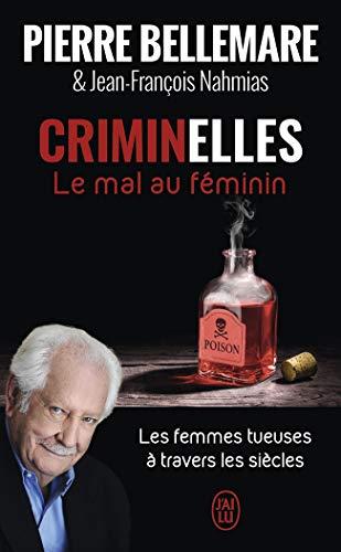 Criminelles : Le mal au féminin