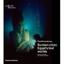Sunken Cities: Egypt's Lost Worlds: Egypt's Lost Worlds