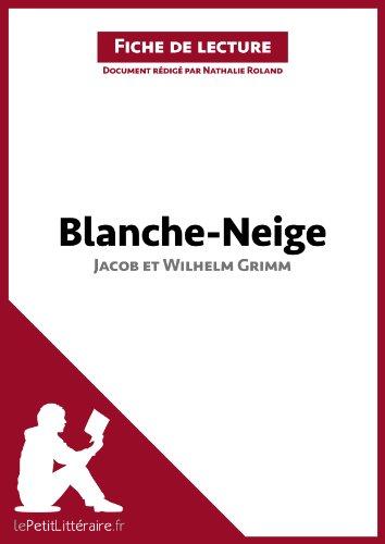Blanche-Neige de Jacob et Wilhelm Grimm (Fiche de lecture): Rsum complet et analyse dtaille de l'oeuvre