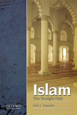 [(Islam, the Straight Path)] [By (author) John L. Esposito] published on (May, 2010)