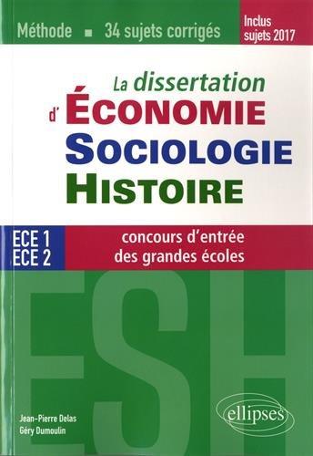 La dissertation d'conomie, Sociologie, Histoire (ESH) aux concours d'entre des grandes coles de commerce - mthode et 34 sujets corrigs