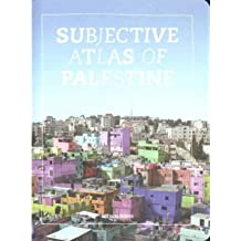 [( Subjective Atlas of Palestine )] [by: Annelys de Vet] [Apr-2013]
