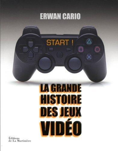 Start! la grande histoire des jeux vid?o [ancienne ?dition] by Erwan Cario