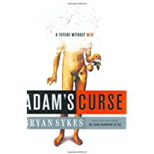 Adam's Curse: A Future without Men