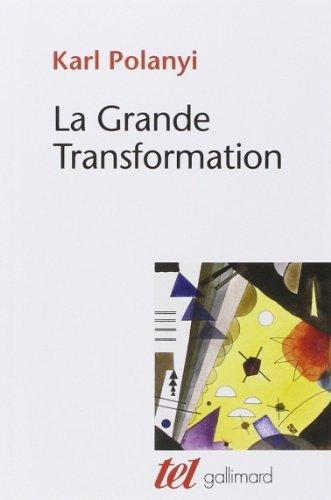 La Grande Transformation Aux Origines Politiques Et Conomiques De Notre Temps [Pdf/ePub] eBook