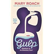 Gulp: Adventures on the Alimentary Canal by Mary Roach (2013-04-04)