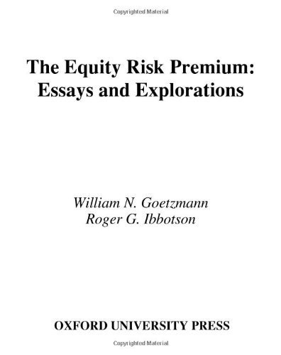The Equity Risk Premium: Essays and Explorations by William N. Goetzmann (2006-09-29)