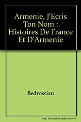 Arménie, j'écris ton nom : Histoires de France et d'Arménie