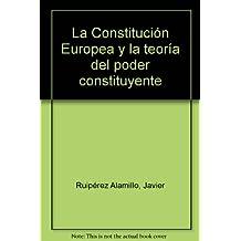 """La """"Constitución Europea"""" Y La Teoría Del Poder Constituyente"""