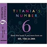 Titania's Numbers - 6: Born on 6th, 15th, 24th (Titania's Numbers)