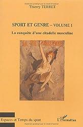 Sport et genre : Volume 1, La conquête d'une citadelle masculine