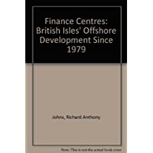 Finance Centres: British Isles' Offshore Development Since 1979
