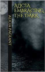Alicia Embracing the Dark (English Edition)